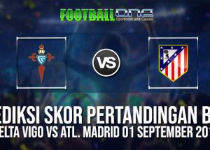 Prediksi CELTA VIGO vs ATL. MADRID 01 September 2018 La Liga