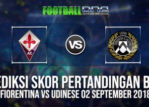 Prediksi FIORENTINA vs UDINESE 02 September 2018 Serie A