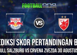 Prediksi Red Bull Salzburg vs Crvena Zvezda 30 Agustus 2018 Liga Champions