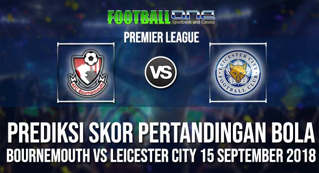 Prediksi-BOURNEMOUTH-vs-LEICESTER-CITY-15-September-2018-PREMIER-LEAGUE