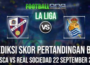 Prediksi HUESCA vs REAL SOCIEDAD 22 September 2018 LA LIGA