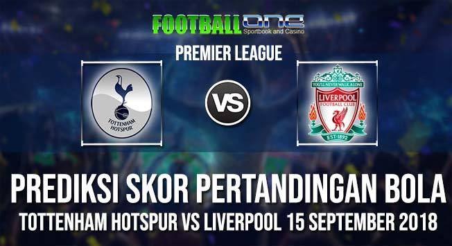 Prediksi-TOTTENHAM-HOTSPUR-vs-LIVERPOOL-15-September-2018-PREMIER-LEAGUE