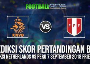 Prediksi NETHERLANDS vs PERU 7 September 2018 Friendlies
