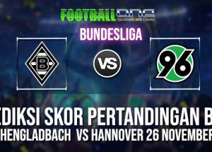 Prediksi MONCHENGLADBACH  vs HANNOVER 26 NOVEMBER 2018 GERMAN BUNDESLIGA