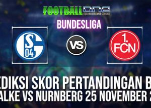Prediksi SCHALKE vs NURNBERG 25 NOVEMBER 2018 GERMAN BUNDESLIGA
