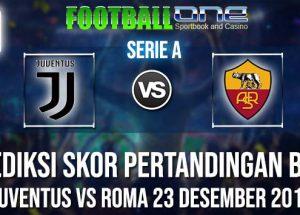 Prediksi JUVENTUS vs ROMA 23 DESEMBER 2018 SERIE A