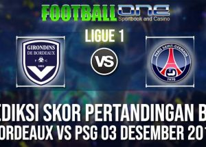 Prediksi BORDEAUX vs PSG 03 DESEMBER 2018 LIGUE 1