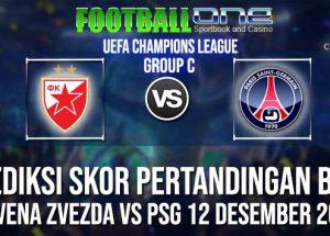 Prediksi CRVENA ZVEZDA vs PSG 12 DESEMBER 2018 UEFA CHAMPIONS LEAGUE