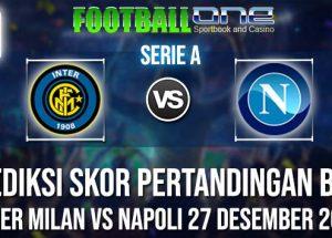 Prediksi INTER MILAN vs NAPOLI 27 DESEMBER 2018 SERIE A