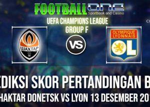 Prediksi SHAKTAR DONETSK vs LYON 13 DESEMBER 2018 UEFA CHAMPIONS LEAGUE