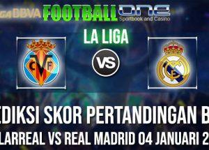Prediksi VILLARREAL vs REAL MADRID 04 JANUARI 2019 LA LIGA