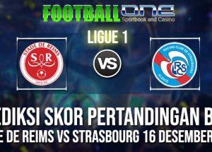 Prediksi STADE DE REIMS vs STRASBOURG 16 DESEMBER 2018 LIGUE 1