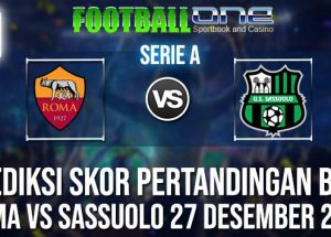 Prediksi ROMA vs SASSUOLO 27 DESEMBER 2018 ITALIAN SERIE A