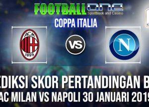 Prediksi AC MILAN vs NAPOLI 30 JANUARI 2019 COPPA ITALIA