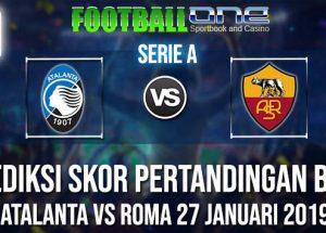 Prediksi ATALANTA vs ROMA 27 JANUARI 2019 SERIE A