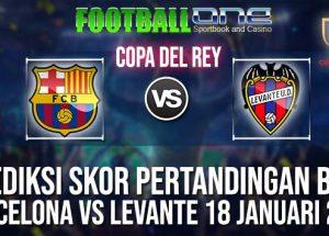 Prediksi BARCELONA vs LEVANTE 18 JANUARI 2019 COPA DEL REY