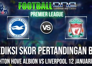 Prediksi BRIGHTON HOVE ALBION vs LIVERPOOL 12 JANUARI 2019 PREMIER LEAGUE