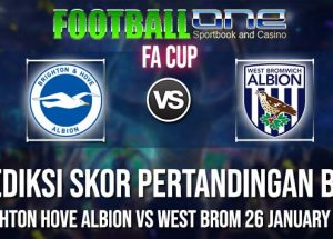 Prediksi BRIGHTON HOVE ALBION vs WEST BROM 26 JANUARY 2019 FA CUP