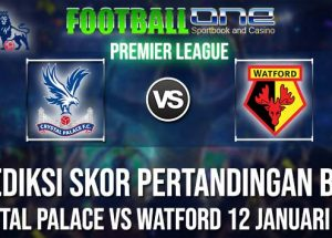 Prediksi CRYSTAL PALACE vs WATFORD 12 JANUARI 2019 PREMIER LEAGUE