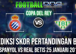 Prediksi ESPANYOL vs REAL BETIS 25 JANUARI 2019 COPA DEL REY