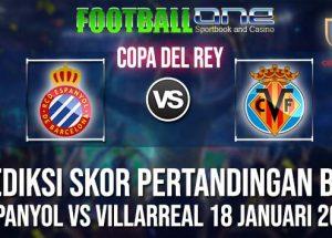 Prediksi ESPANYOL vs VILLARREAL 18 JANUARI 2019 COPA DEL REY
