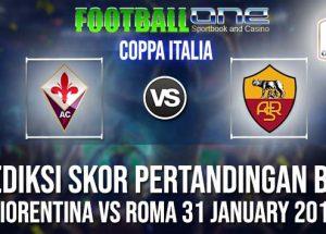 Prediksi FIORENTINA vs ROMA 31 JANUARY 2019 COPPA ITALIA