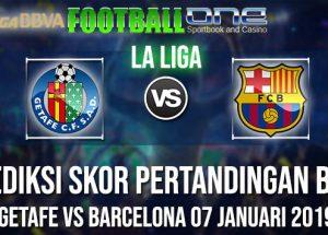 Prediksi GETAFE vs BARCELONA 07 JANUARI 2019 LA LIGA