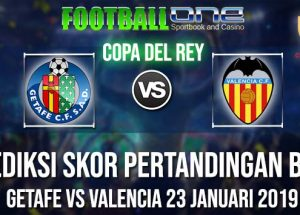 Prediksi GETAFE vs VALENCIA 23 JANUARI 2019 COPA DEL REY