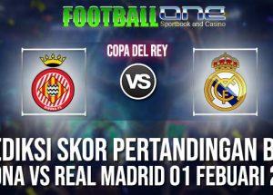 Prediksi GIRONA vs REAL MADRID 01 FEBUARI 2019 COPA DEL REY
