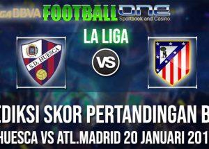 Prediksi HUESCA vs ATL.MADRID 20 JANUARI 2019 LA LIGA