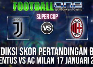 Prediksi JUVENTUS vs AC MILAN 17 JANUARI 2019 SUPER CUP