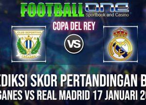 Prediksi LEGANES vs REAL MADRID 17 JANUARI 2019 COPA DEL REY