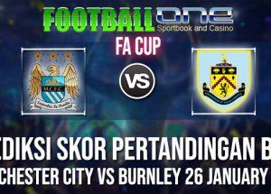 Prediksi MANCHESTER CITY vs BURNLEY 26 JANUARY 2019 FA CUP