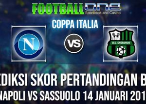 Prediksi NAPOLI vs SASSUOLO 14 JANUARI 2019 COPPA ITALIA