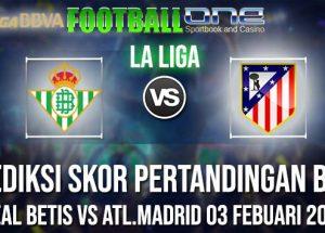 Prediksi REAL BETIS vs ATL.MADRID 03 FEBUARI 2019 LA LIGA