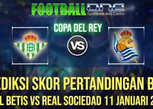 Prediksi REAL BETIS vs REAL SOCIEDAD 11 JANUARI 2019 COPA DEL REY