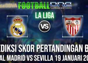 Prediksi REAL MADRID vs SEVILLA 19 JANUARI 2019 LA LIGA