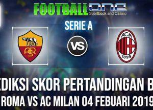 Prediksi ROMA vs AC MILAN 04 FEBUARI 2019 SERIE A