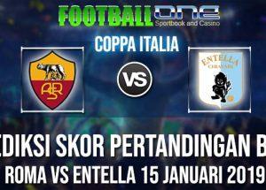 Prediksi ROMA vs ENTELLA 15 JANUARI 2019 COPPA ITALIA