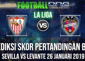 Prediksi SEVILLA vs LEVANTE 26 JANUARI 2019 LA LIGA