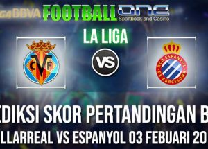 Prediksi VILLARREAL vs ESPANYOL 03 FEBUARI 2019 LA LIGA