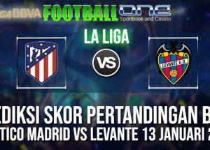 Prediksi ATLETICO MADRID vs LEVANTE 13 JANUARI 2019 SPANISH LA LIGA
