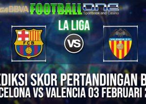 Prediksi BARCELONA vs VALENCIA 03 FEBRUARI 2019 SPANISH LA LIGA