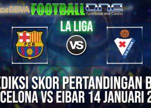 Prediksi BARCELONA vs EIBAR 14 JANUARI 2019 SPANISH LA LIGA