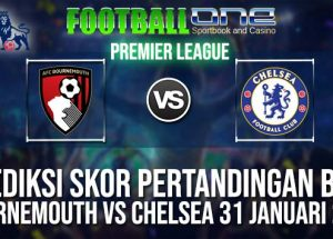 Prediksi BOURNEMOUTH vs CHELSEA 31 JANUARI 2019 ENGLISH PREMIER LEAGUE