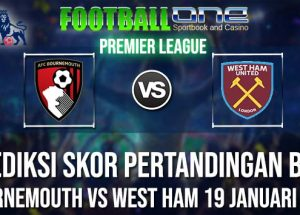 Prediksi BOURNEMOUTH vs WEST HAM 19 JANUARI 2019 ENGLISH PREMIER LEAGUE