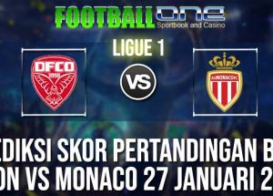 Prediksi DIJON vs MONACO 27 JANUARI 2019 FRENCH LIGUE 1