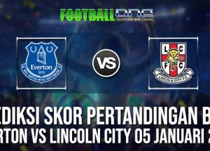 Prediksi EVERTON vs LINCOLN CITY 05 JANUARI 2019 ENGLISH FA CUP