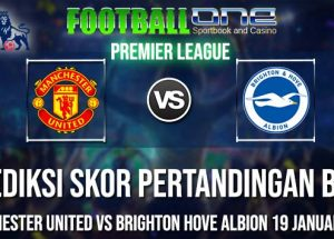 Prediksi MANCHESTER UNITED vs BRIGHTON HOVE ALBION 19 JANUARI 2019 ENGLISH PREMIER LEAGUE