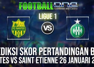 Prediksi NANTES vs SAINT ETIENNE 26 JANUARI 2019 FRENCH LIGUE 1